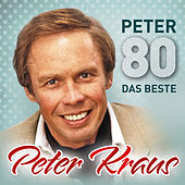 Peter 80 - Das Beste by Peter Kraus