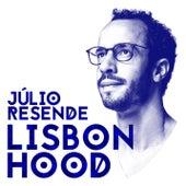 LisbonHood de Júlio Resende