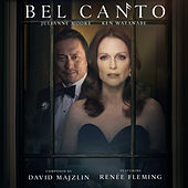 Bel Canto (Original Motion Picture Soundtrack) by David Majzlin