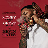Money Long & Great Man by Kevin Gates