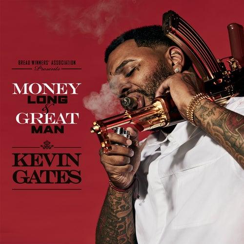 Money Long & Great Man de Kevin Gates