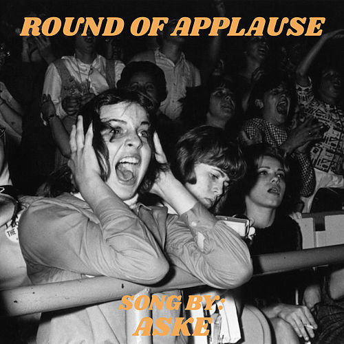 Round of Applause by Aske