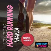 Addicted to Hard Running Mania Fitness Session by Various Artists