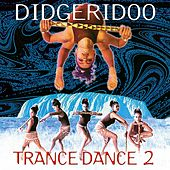 Didgeridoo Trance Dance 2 by Various Artists