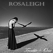 Rosaleigh von Trouble