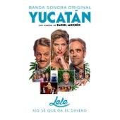 No sé que da el dinero (Banda Sonora Original Yucatán) by Lele