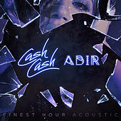 Finest Hour (feat. Abir) (Acoustic Version) de Cash Cash