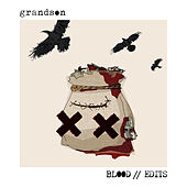 Blood // Edits von Grandson