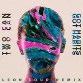 Got Habits (Leon Lour Remix) di Twocan