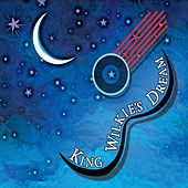 King Wilkie's Dream by King Wilkie's Dream