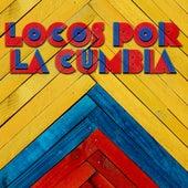 Locos por la Cumbia de Various Artists