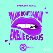 Talkin Bout Dancin (Dankann Remix) by Refeci