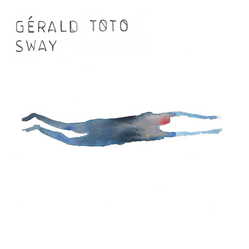 Sway by Gérald Toto
