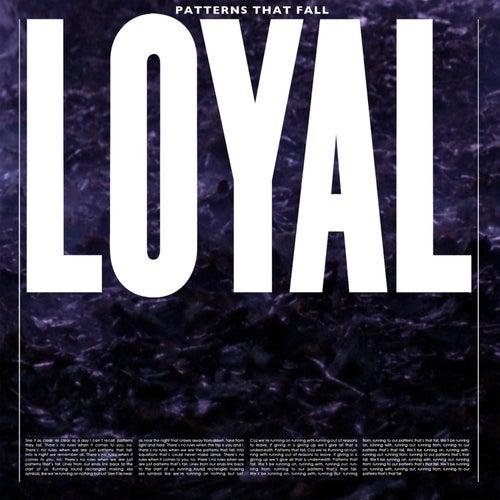 Patterns That Fall von The Loyal