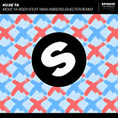 Move Ya Body (feat. Nikki Ambers) (Shelter Remix) by Ku De Ta