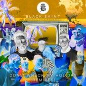 Don't Wreck My Holiday (feat. Kelli-Leigh) (Remixes) von Black Saint
