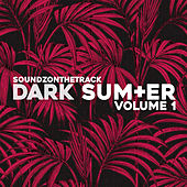 Dark Summer, Vol. 1 by SoundzOnTheTrack