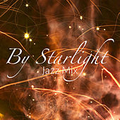 By Starlight Jazz Mix by Various Artists