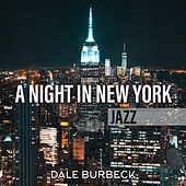 A Night in New York, Jazz de Dale Burbeck