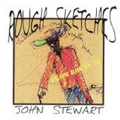 Rough Sketches by John Stewart