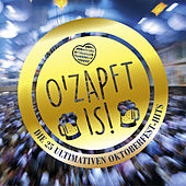 O'Zapft Is! Die 25 ultimativen Oktoberfest Hits by Various Artists