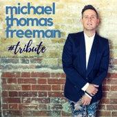 #Tribute by Michael Thomas Freeman
