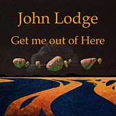 Get Me out of Here (Single) [Live] by John Lodge