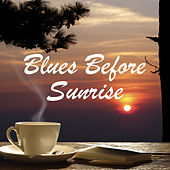 Blues Before Sunrise by Various Artists