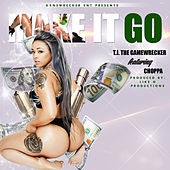 Make It Go by T.J. the Gamewrecker