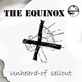 Unheard-Of Sellout by Equinox