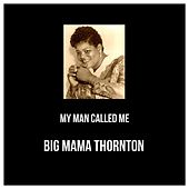 My Man Called Me de Big Mama Thornton