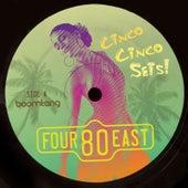 Cinco Cinco Seis by Four 80 East