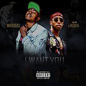 I Want You by Marquo
