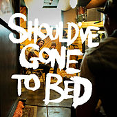 Should've Gone to Bed - EP by Plain White T's