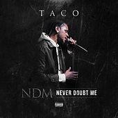 Never Doubt Me by Taco