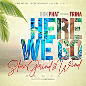 Here We Go by bbkPhat