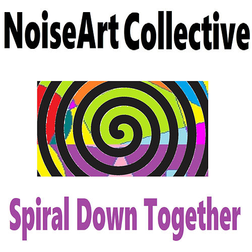 Spiral Down Together by NoiseArt Collective