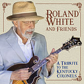 A Tribute to the Kentucky Colonels von Roland White
