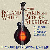 If You're Ever Gonna Love Me von Roland White