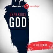 Generous God by Vineyard Worship