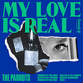 My Love Is Real de The Parrots