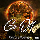Go Off von Iviona Badazz