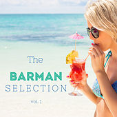 The Barman Selection Vol. 1 Spritz Music by Various Artists