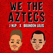 We The Aztecs by J Nup