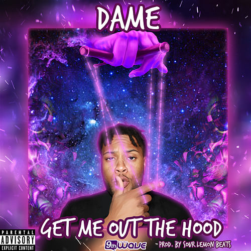 Get Me out the Hood by Dame