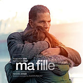Ma fille (Bande originale du film) by Various Artists