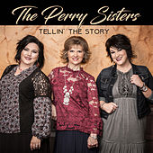 Tellin' the Story by The Perry Sisters
