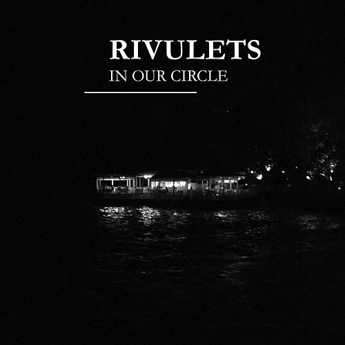 In Our Circle by Rivulets