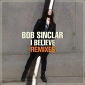 I Believe (Remixes) di Bob Sinclar