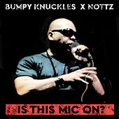 Is This Mic on? by Freddie Foxxx / Bumpy Knuckles